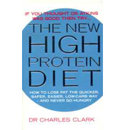 The New High Protein Diet by Dr Charles Clark