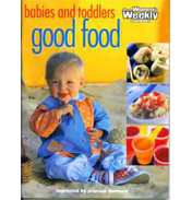 Babies and Toddlers -  Good Food
